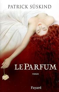 Le Parfum, histoire d'un meurtrier - Patrick Süskind